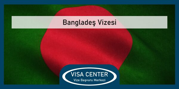 Banglades Vizesi