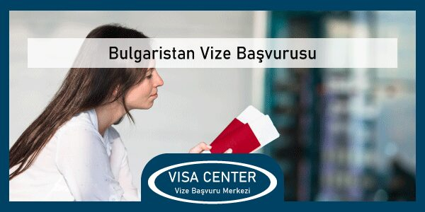 Bulgaristan Vize Basvurusu