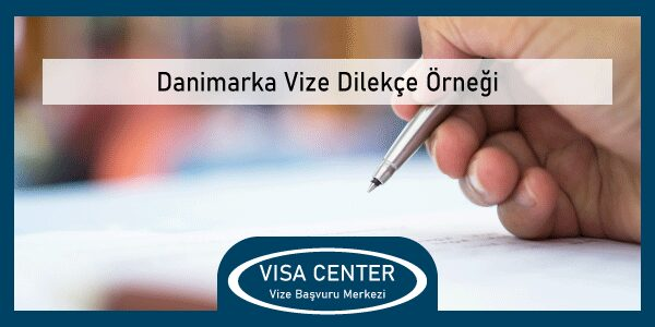 Danimarka Vize Dilekce Ornegi