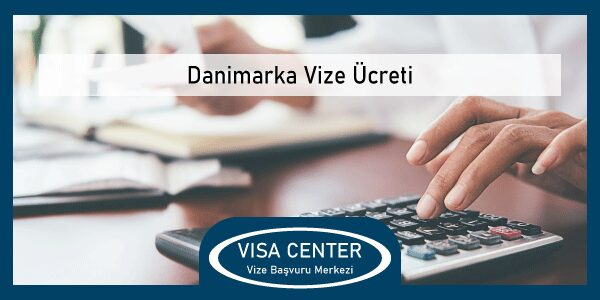 Danimarka Vize Ucreti