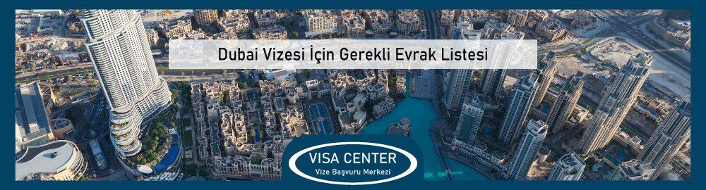 Dubai Vizesi Icin Gerekli Evrak Listesi
