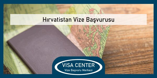 Hırvatistan Vize Basvurusu