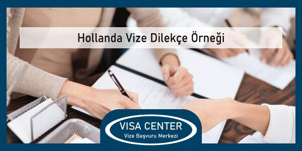 Hollanda Vize Dilekce Ornegi