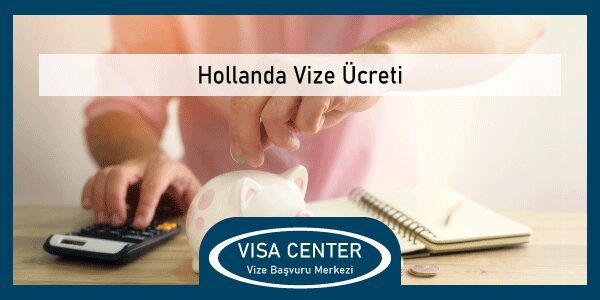 Hollanda Vize Ucreti
