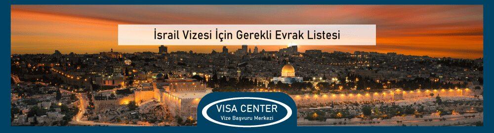 Israil Vizesi Icin Gerekli Evrak Listesi