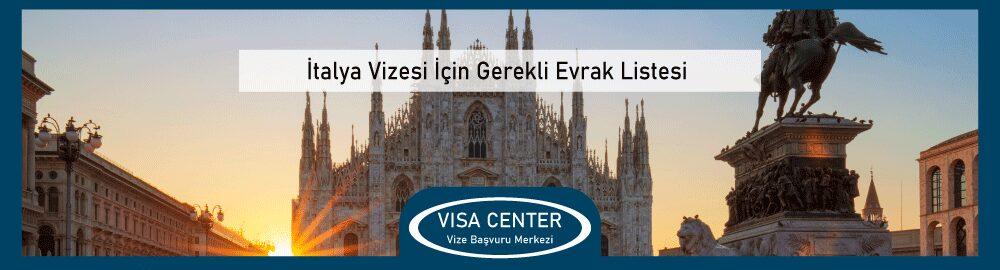Italya Vizesi Icin Gerekli Evrak Listesi