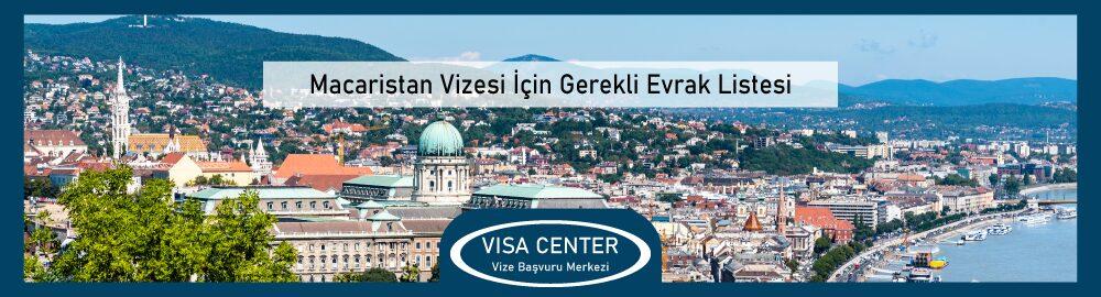 Macaristan Vizesi Icin Gerekli Evrak Listesi