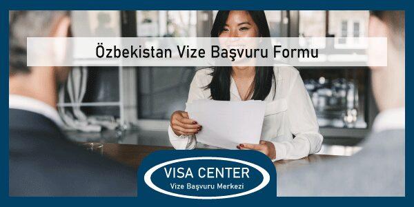 Ozbekistan Vize Basvuru Formu