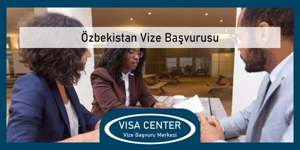 Ozbekistan Vize Basvurusu
