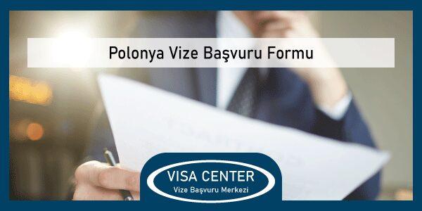Polonya Vize Basvuru Formu