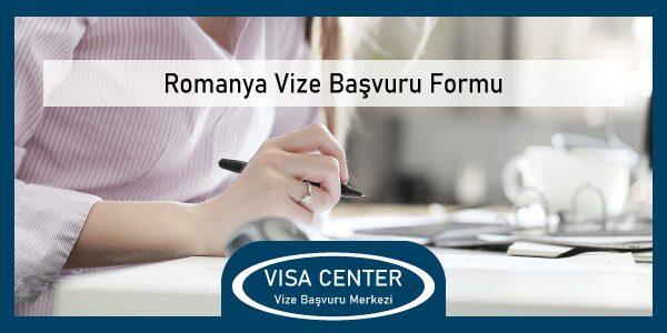 Romanya Vize Basvuru Formu