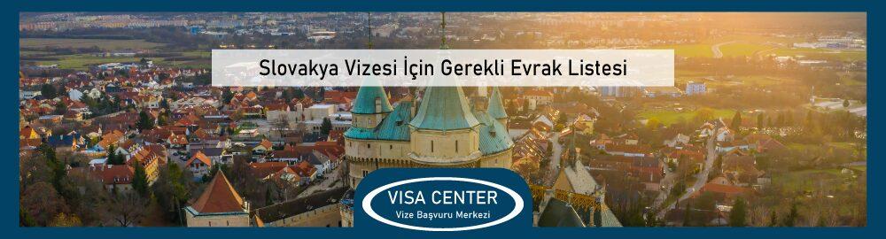 Slovakya Vizesi Icin Gerekli Evrak Listesi