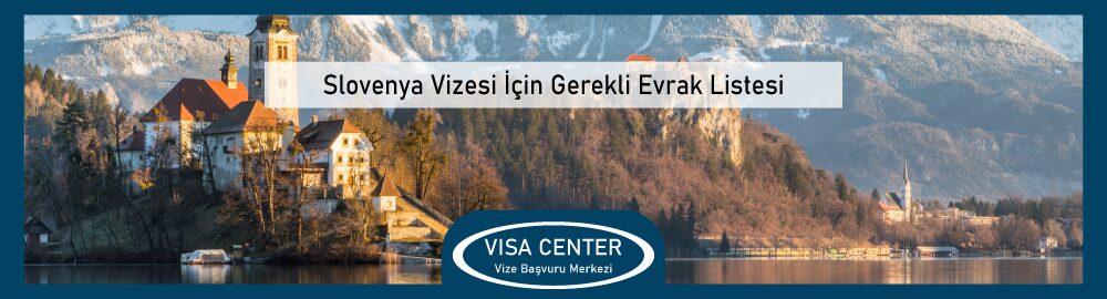 Slovenya Vizesi Icin Gerekli Evrak Listesi
