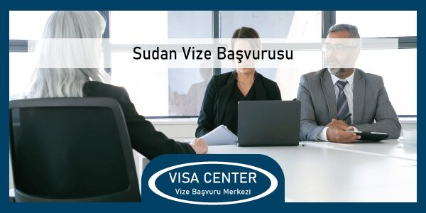 Sudan Vize Basvurusu
