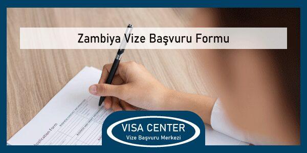 Zambiya Vize Basvuru Formu